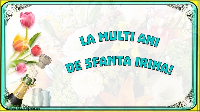 Felicitari de Sfanta Irina - La multi ani de Sfanta Irina!