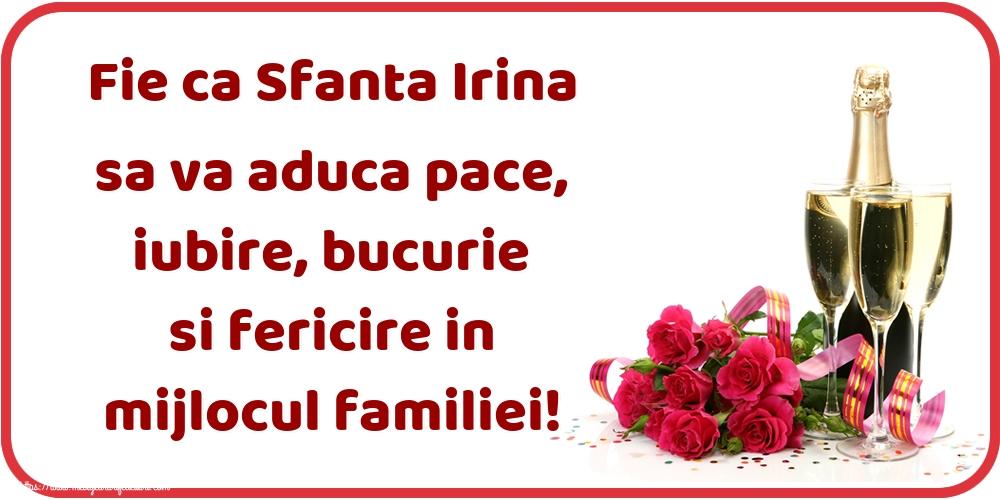Felicitari de Sfanta Irina cu sampanie - Fie ca Sfanta Irina sa va aduca pace, iubire, bucurie si fericire in mijlocul familiei!