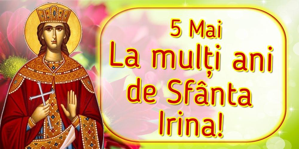 Sfanta Irina 5 Mai La mulți ani de Sfânta Irina!