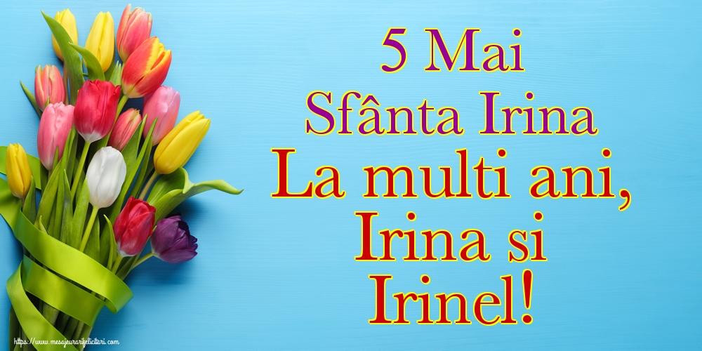 Felicitari de Sfanta Irina - 5 Mai Sfânta Irina La multi ani, Irina si Irinel!