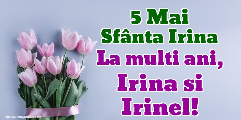 Sfanta Irina 5 Mai Sfânta Irina La multi ani, Irina si Irinel!