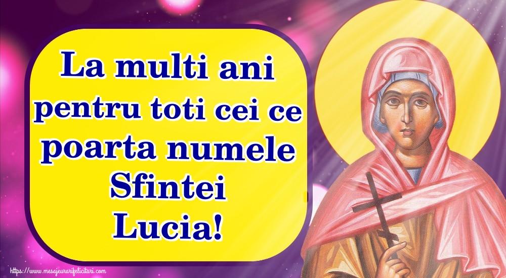 Sfanta Lucia La multi ani pentru toti cei ce poarta numele Sfintei Lucia!