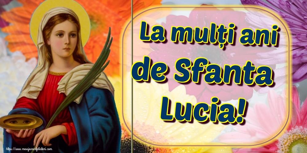 Felicitari de Sfanta Lucia - La mulți ani de Sfanta Lucia!