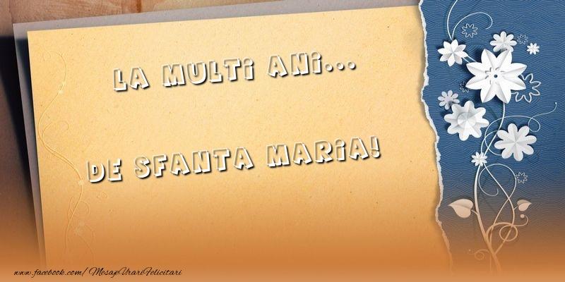 Felicitari de Sfanta Maria - La multi ani... de Sfanta Maria!