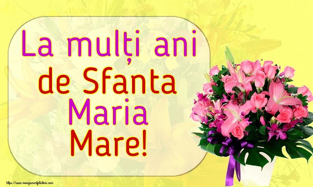 La mulți ani de Sfanta Maria Mare!