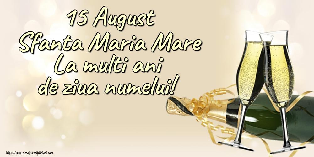 15 August Sfanta Maria Mare La multi ani de ziua numelui!
