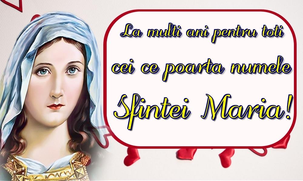 Felicitari de Sfanta Maria - La multi ani pentru toti cei ce poarta numele Sfintei Maria!