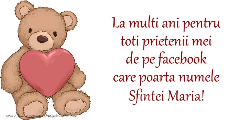 Sfanta Maria Mare La multi ani pentru toti prietenii mei de pe facebook care poarta numele Sfintei Maria!