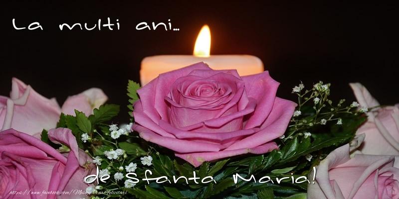 Felicitari de Sfanta Maria - La multi ani... de Sfanta Maria! - mesajeurarifelicitari.com