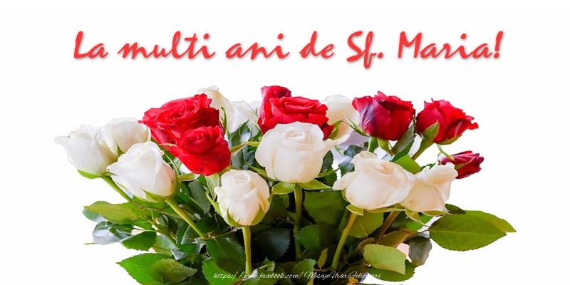 La multi ani de Sf. Maria!