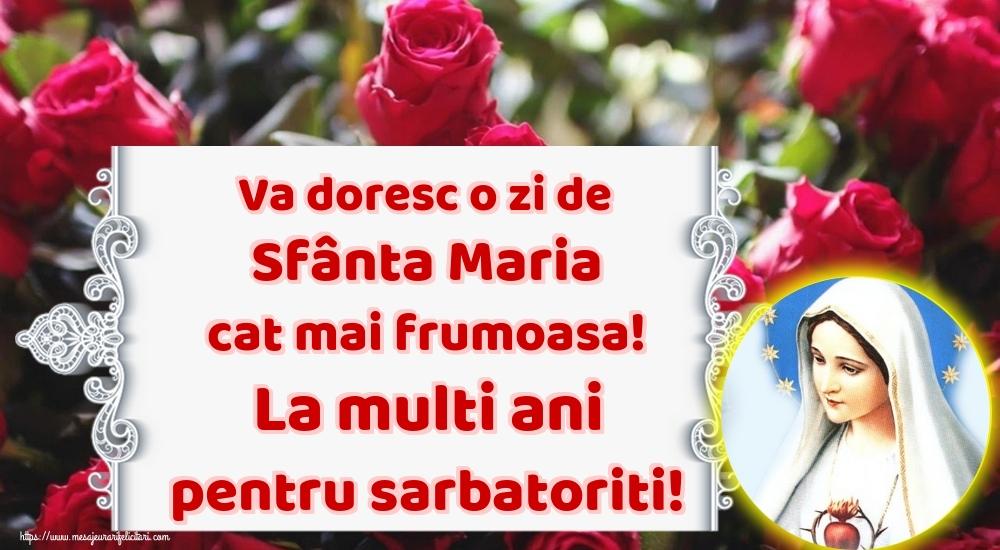 Va doresc o zi de Sfânta Maria cat mai frumoasa! La multi ani pentru sarbatoriti!