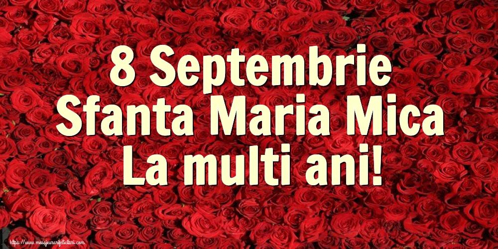 Felicitari de Sfanta Maria Mica - 8 Septembrie Sfanta Maria Mica La multi ani!