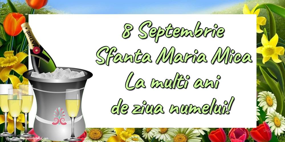 Felicitari de Sfanta Maria Mica - 8 Septembrie Sfanta Maria Mica La multi ani de ziua numelui!