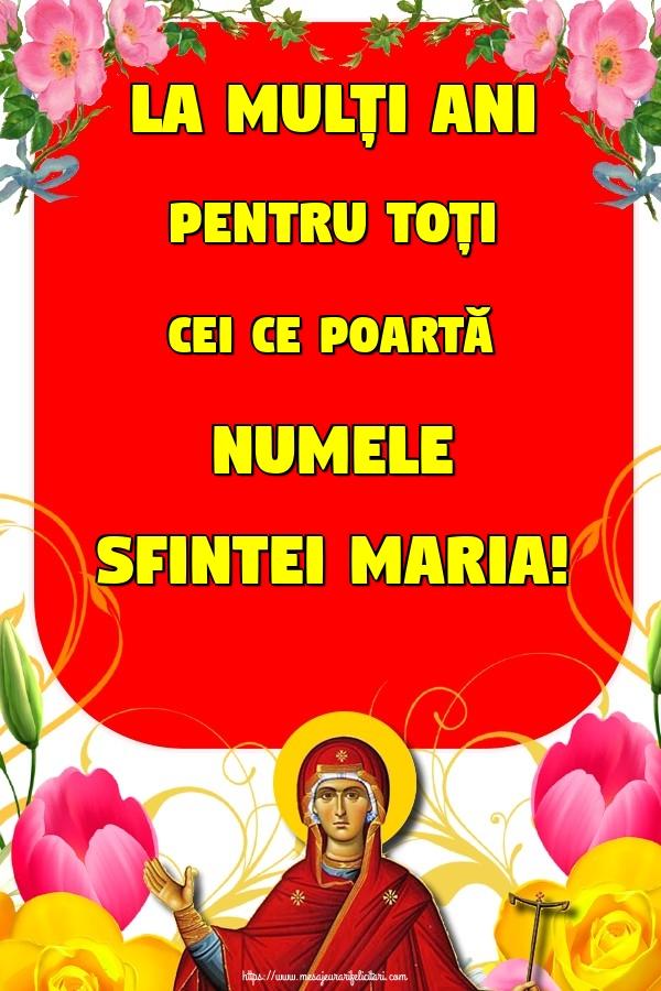 La mulți ani pentru toți cei ce poartă numele Sfintei Maria!