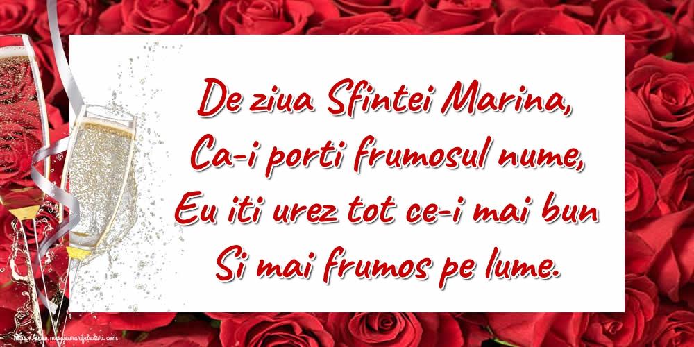 Felicitari de Sfanta Marina - De ziua Sfintei Marina, Ca-i porti frumosul nume, Eu iti urez tot ce-i mai bun Si mai frumos pe lume.