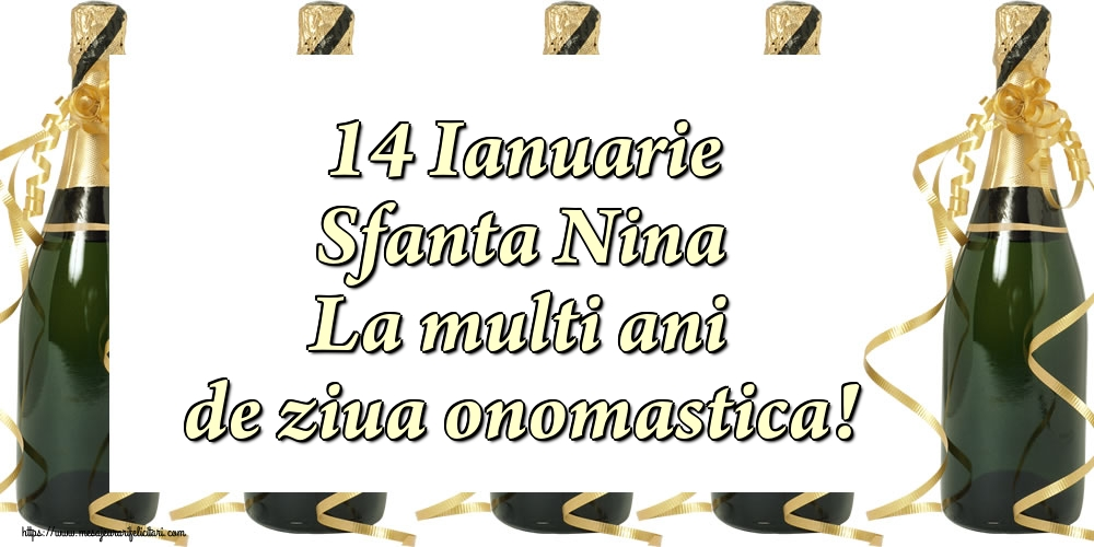 Felicitari de Sfanta Nina - 14 Ianuarie Sfanta Nina La multi ani de ziua onomastica!