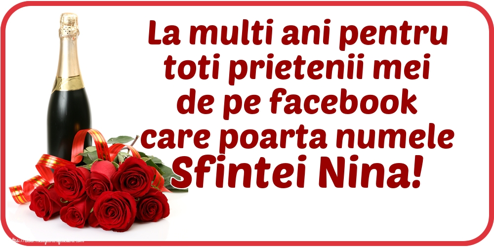 Felicitari de Sfanta Nina - La multi ani pentru toti prietenii mei de pe facebook care poarta numele Sfintei Nina!