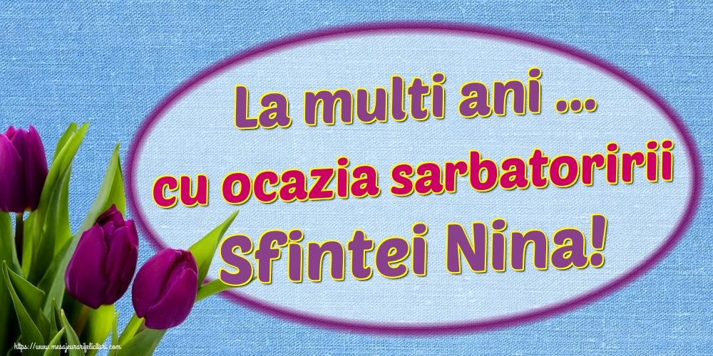 Felicitari de Sfanta Nina - La multi ani ... cu ocazia sarbatoririi Sfintei Nina!