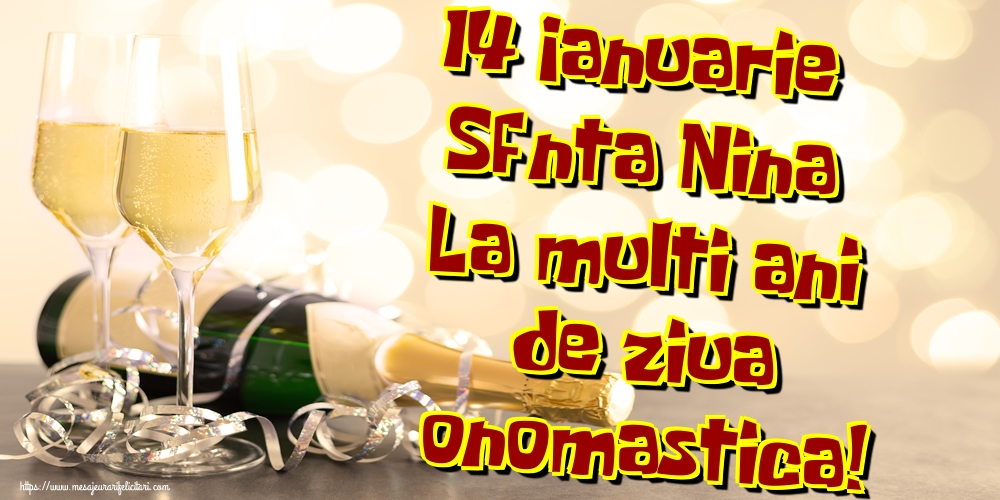 Felicitari de Sfanta Nina - 14 Ianuarie Sfânta Nina La multi ani de ziua onomastica!
