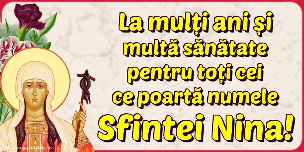 Felicitari de Sfanta Nina - La mulți ani și multă sănătate pentru toți cei ce poartă numele Sfintei Nina! - mesajeurarifelicitari.com