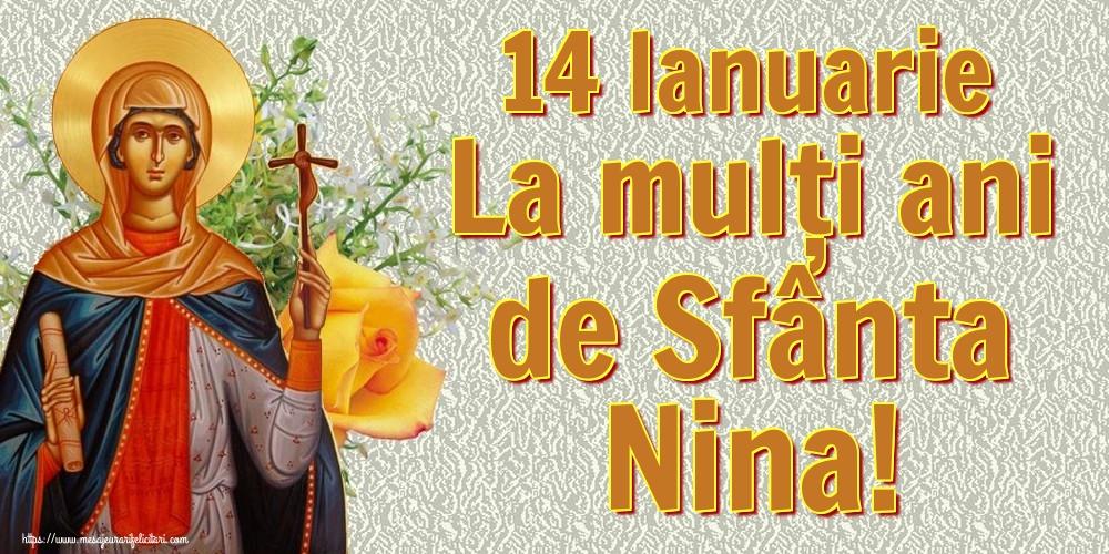 Sfanta Nina 14 Ianuarie La mulți ani de Sfânta Nina!