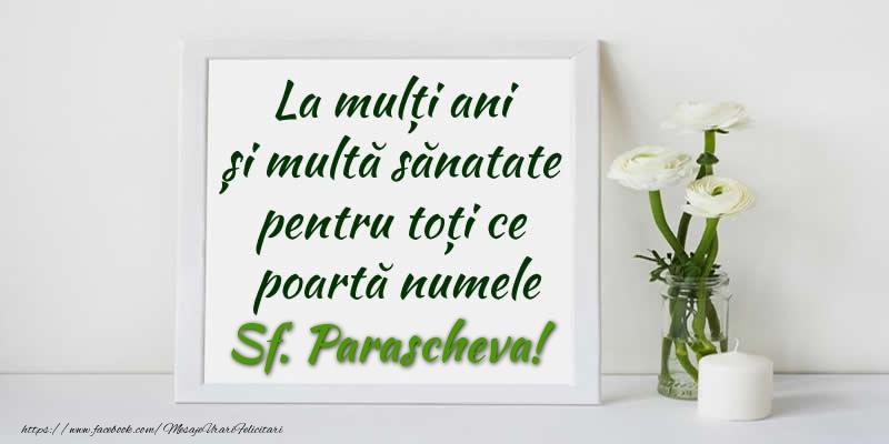 Felicitari de Sfanta Parascheva - La multi ani  si multa sanatate pentru toti ce poarta numele Sf. Parascheva!