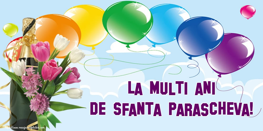 Cele mai apreciate felicitari de Sfanta Parascheva - La multi ani de Sfanta Parascheva!