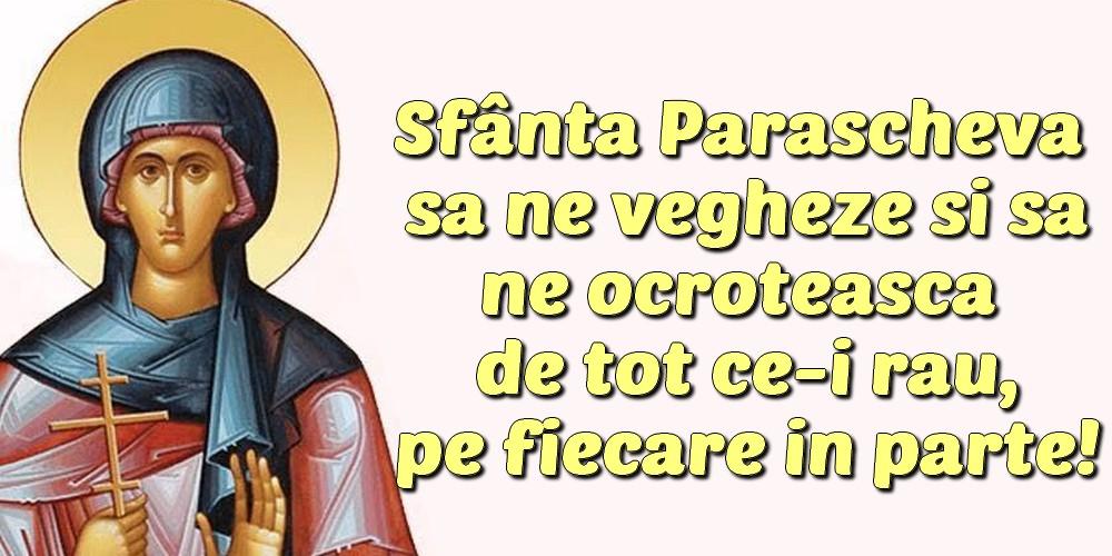 Felicitari de Sfanta Parascheva - Sfânta Parascheva  sa ne vegheze si sa ne ocroteasca