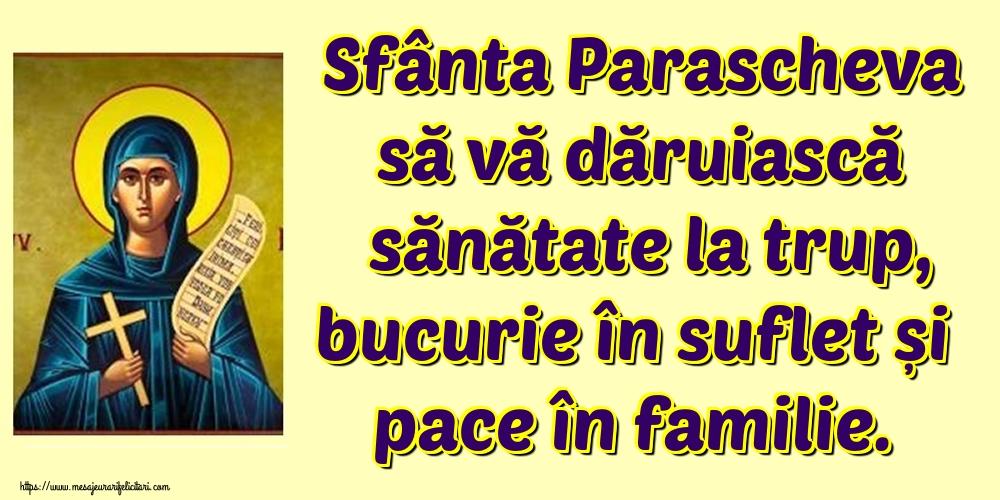 Sfanta Parascheva Sfânta Parascheva să vă dăruiască sănătate la trup, bucurie în suflet și pace în familie.