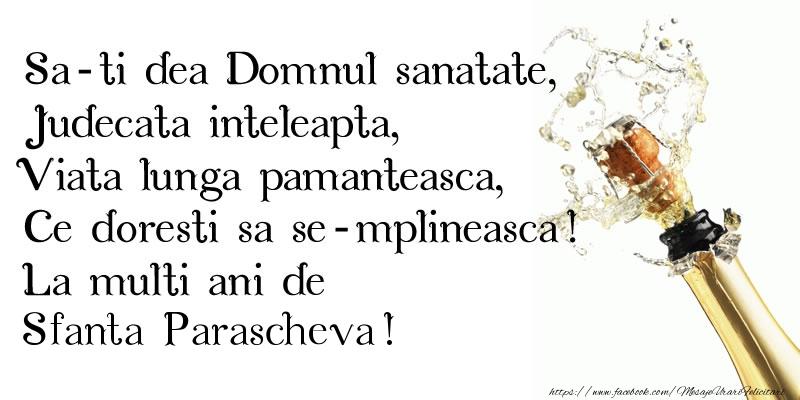 Cele mai apreciate felicitari de Sfanta Parascheva - Sa-ti dea Domnul sanatate, Judecata inteleapta, Viata lunga pamanteasca, Ce doresti sa se-mplineasca! La multi ani de Sfanta Parascheva!
