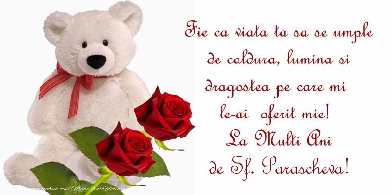 Cele mai apreciate felicitari de Sfanta Parascheva - Fie ca viata ta sa se umple de caldura, lumina si dragostea pe care mi le-ai  oferit mie!  La Multi Ani de Sf. Parascheva!
