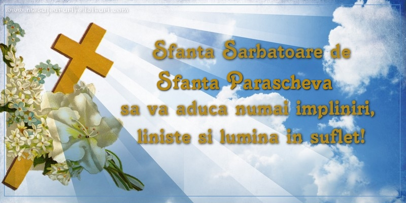 Cele mai apreciate felicitari de Sfanta Parascheva - Sfanta Sarbatoare de Sfanta Parascheva sa va aduca numai impliniri, liniste si lumina in suflet!