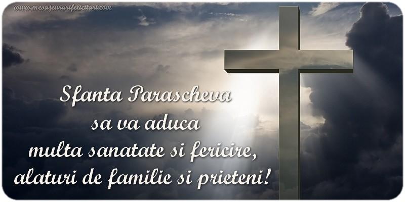 Cele mai apreciate felicitari de Sfanta Parascheva - Sfanta Parascheva  sa va aduca  multa sanatate si fericire,  alaturi de familie si prieteni!