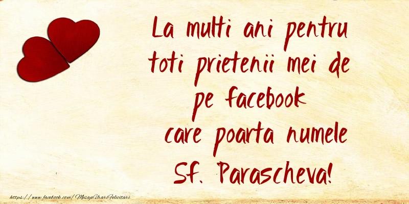 Cele mai apreciate felicitari de Sfanta Parascheva - La multi ani pentru toti prietenii mei de pe facebook care poarta numele Sf. Parascheva!