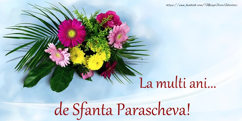 Sfanta Parascheva La multi ani... de Sfanta Parascheva!