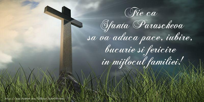 Cele mai apreciate felicitari de Sfanta Parascheva - Fie ca Sfanta Parascheva sa va aduca pace, iubire, bucurie si fericire in mijlocul familiei!