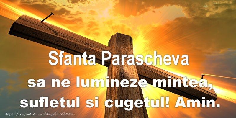 Cele mai apreciate felicitari de Sfanta Parascheva - Sfanta Parascheva sa ne lumineze mintea, sufletul si cugetul! Amin.