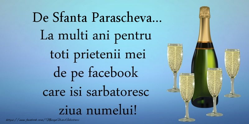 Felicitari de Sfanta Parascheva - De Sfanta Parascheva ... La multi ani pentru toti prietenii mei de pe facebook care isi sarbatoresc ziua numelui!