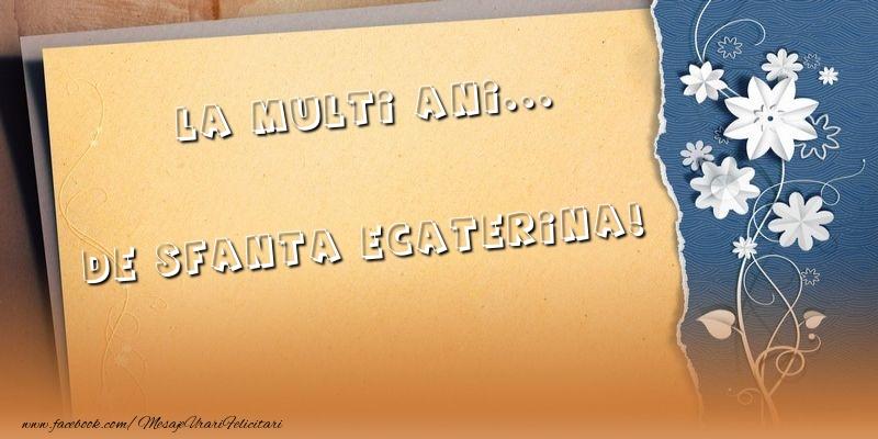 Felicitari de Sfanta Ecaterina - La multi ani... de Sfanta Ecaterina!