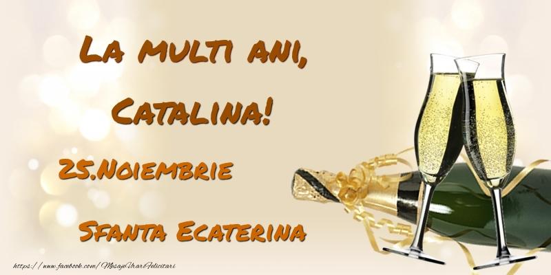 Felicitari de Sfanta Ecaterina - La multi ani, Catalina! 25.Noiembrie - Sfanta Ecaterina