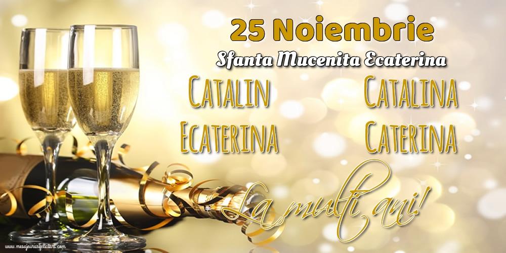 Felicitari de Sfanta Ecaterina - 25 Noiembrie - Sfanta Mucenita Ecaterina - mesajeurarifelicitari.com