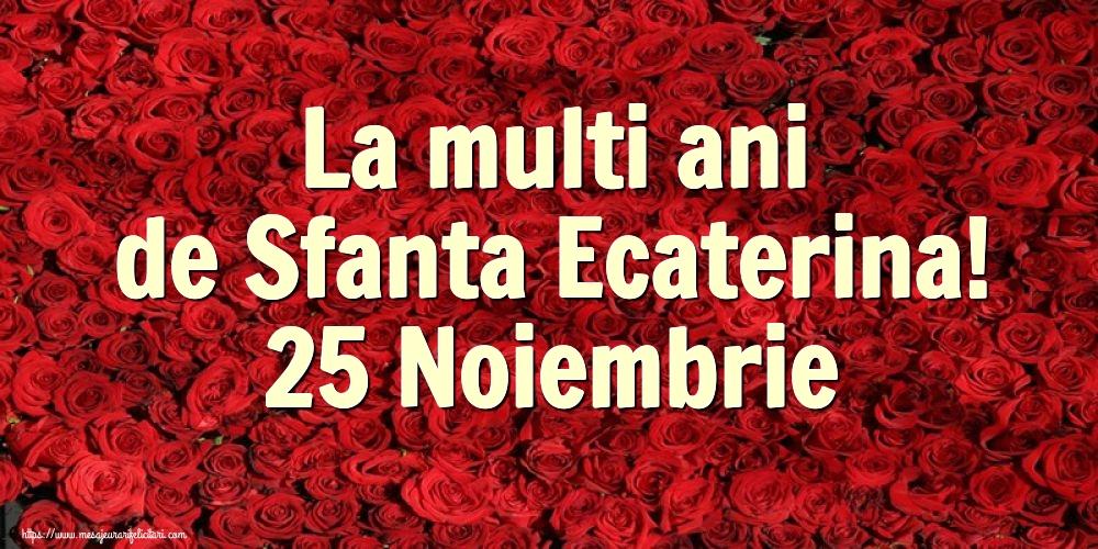Felicitari de Sfanta Ecaterina - La multi ani de Sfanta Ecaterina! 25 Noiembrie