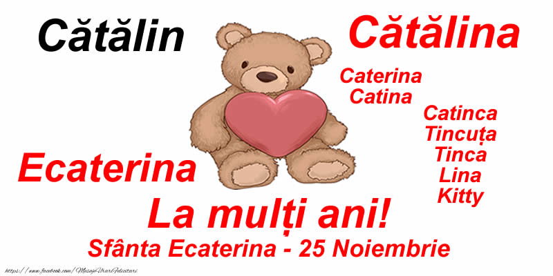La mulți ani! Sfânta Ecaterina - 25 Noiembrie