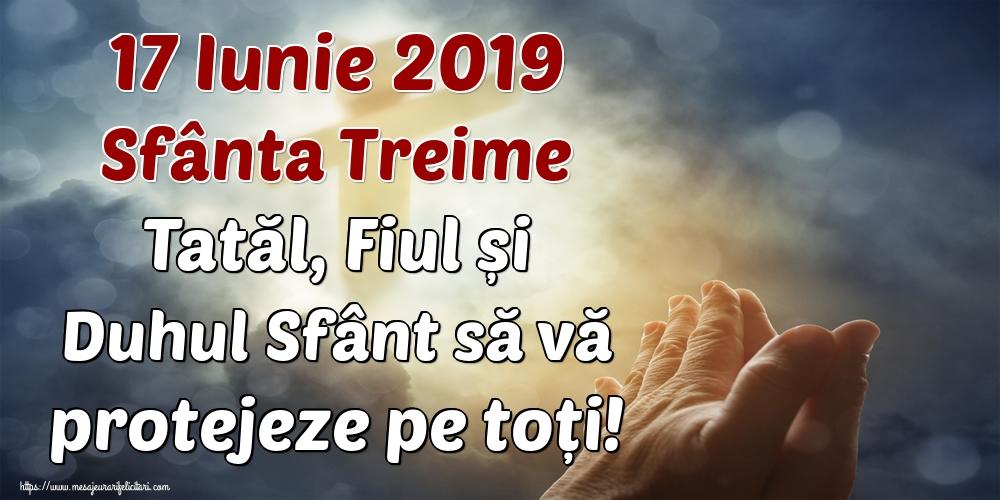 Felicitari de Sfânta Treime - 17 Iunie 2019 Sfânta Treime Tatăl, Fiul și Duhul Sfânt să vă protejeze pe toți!