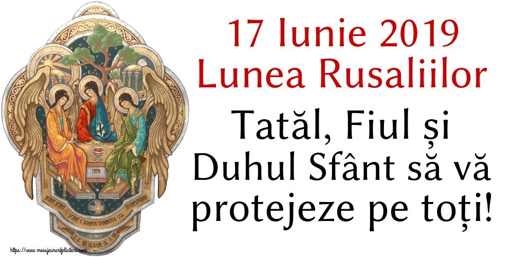 Felicitari de Sfânta Treime - 17 Iunie 2019 Lunea Rusaliilor Tatăl, Fiul și Duhul Sfânt să vă protejeze pe toți!