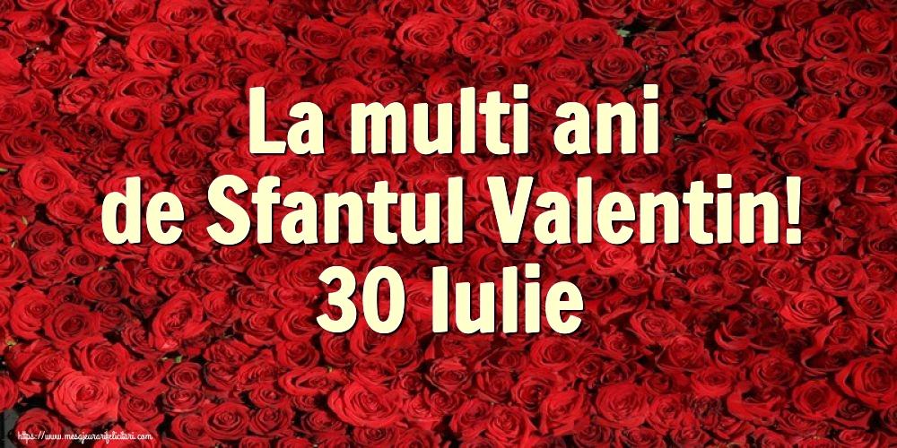 Felicitari de Sfantul Valentin - La multi ani de Sfantul Valentin! 30 Iulie