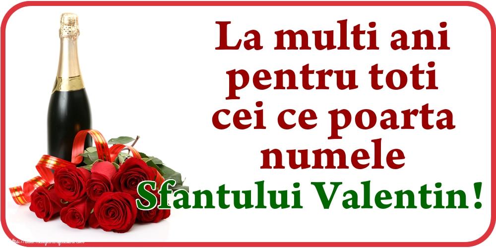 Felicitari de Sfantul Valentin - La multi ani pentru toti cei ce poarta numele Sfantului Valentin!