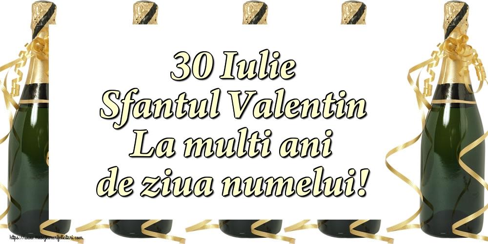 30 Iulie Sfantul Valentin La multi ani de ziua numelui!