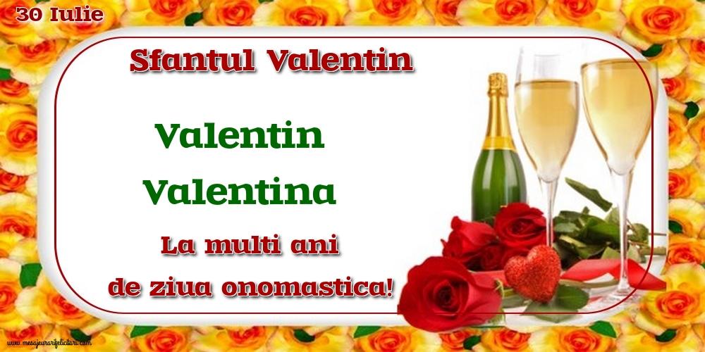 30 Iulie - Sfantul Valentin