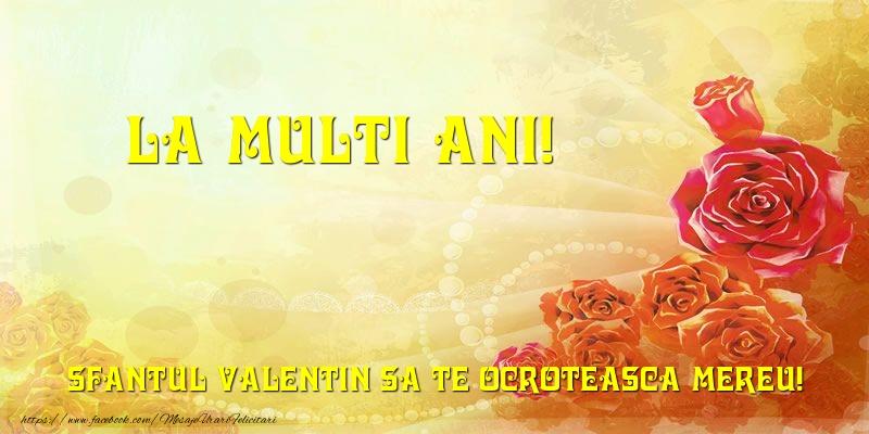 La multi ani! Sfantul Valentin sa te ocroteasca mereu!